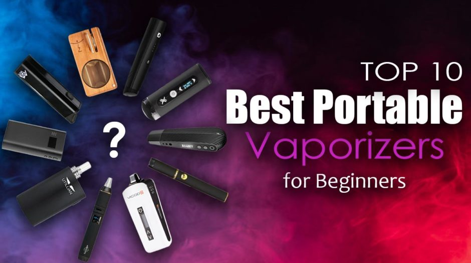 Top 10 Best Portable Vaporizers For Beginners