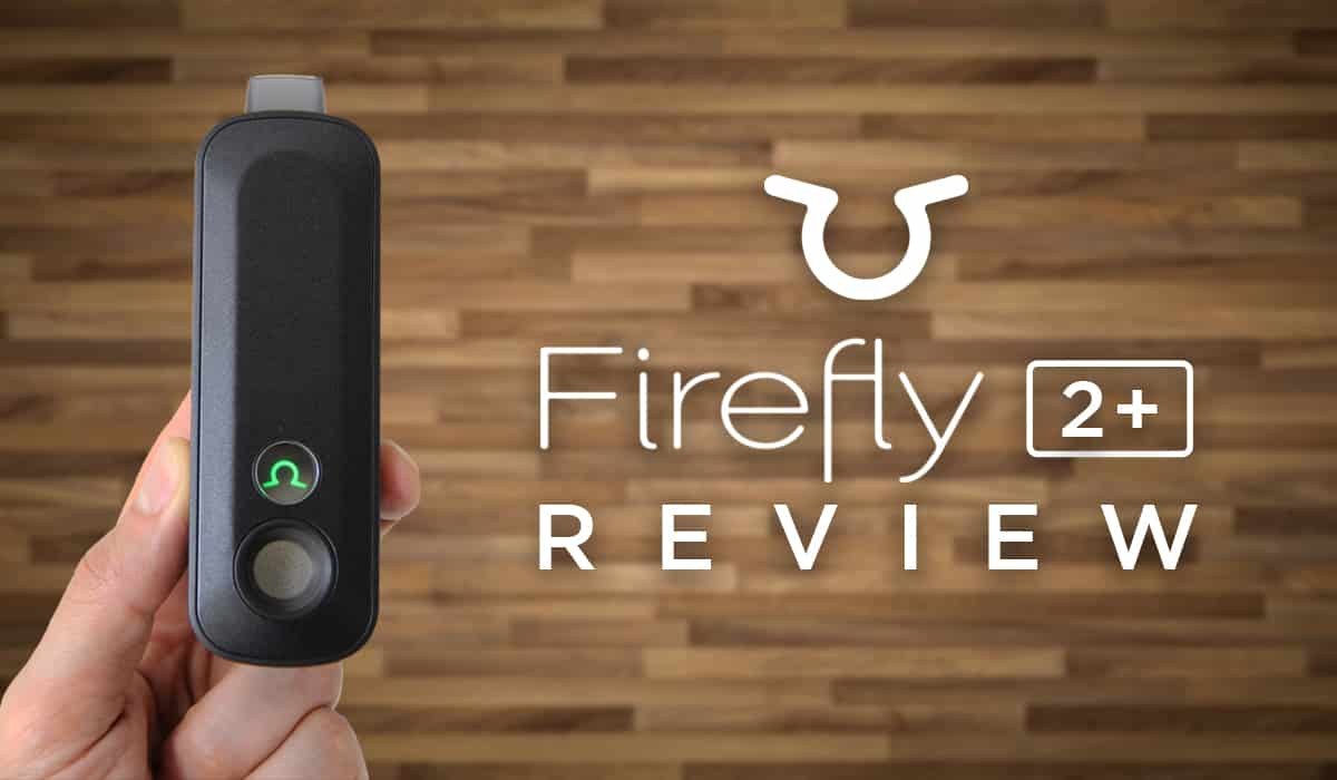 Firefly 2+ (Plus) Vaporizer Review - 2019 Version - Tools420