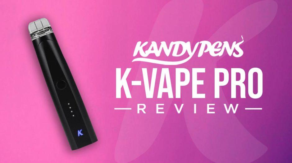 KandyPens K-Vape Pro Review