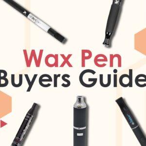 Wax Pen Buyers Guide