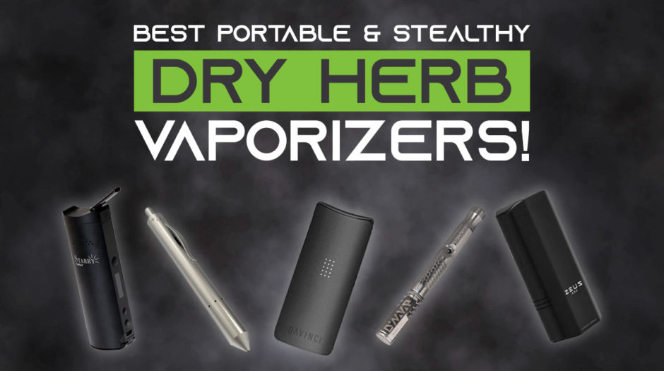 Best Portable and Stealthy Dry Herb Vaporizers!