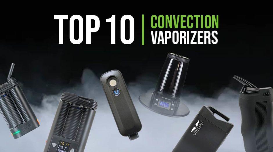 Top 10 Convection Vaporizers