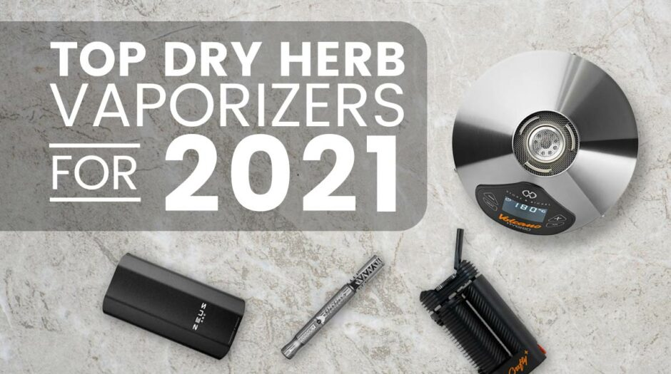Best dry herb vaporizers for 2021