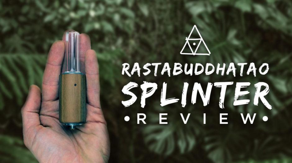 RastaBuddhaTao Splinter Review