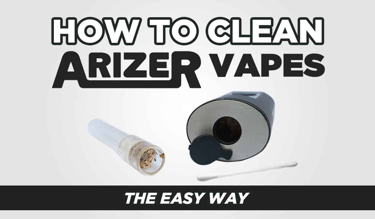 How to clean arizer vapes